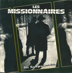 Les missionaires, Des Rapages Contrôlés