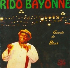 Rido Bayonne, Gueule de black