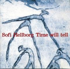 Sofi Hellborg - Time will tell