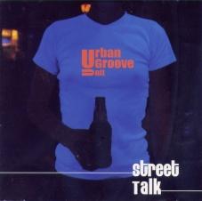 Street Talk, Urban Groove Unit