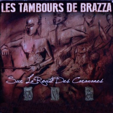 Les Tambours de Brazza- Sur la route des caravanes
