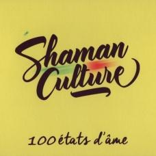 Shaman Culture - 100 états d'âme